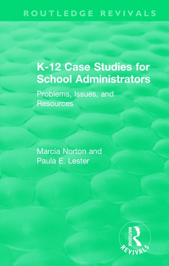 K-12 Case Studies for School Administrators Problems, Issues, and Resources book cover