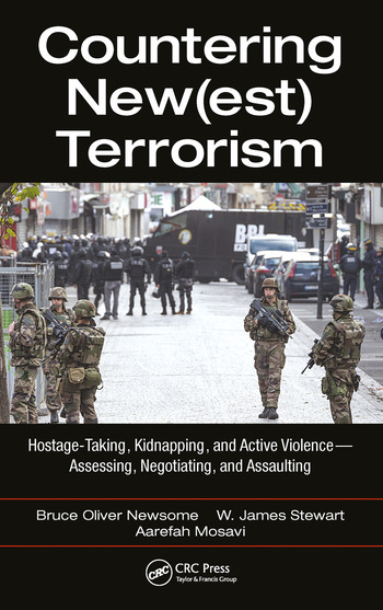 Countering New(est) Terrorism Hostage-Taking, Kidnapping, and Active Violence — Assessing, Negotiating, and Assaulting book cover
