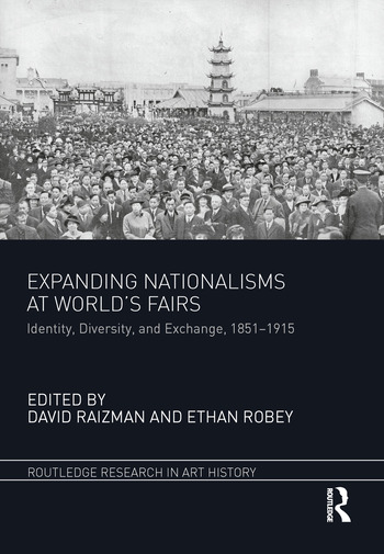 Expanding Nationalisms at World's Fairs Identity, Diversity, and Exchange, 1851-1915 book cover