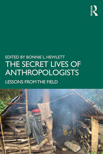 The Secret Lives of Anthropologists Lessons from the Field book cover