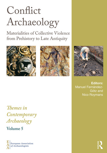 Conflict Archaeology Materialities of Collective Violence from Prehistory to Late Antiquity book cover