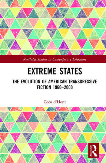 Extreme States The Evolution of American Transgressive Fiction 1960-2000 book cover