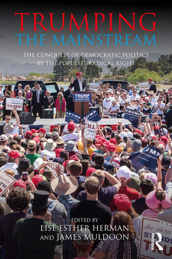Trumping the Mainstream The Conquest of Democratic Politics by the Populist Radical Right book cover