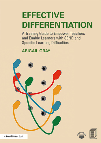 Effective Differentiation A Training Guide to Empower Teachers and Enable Learners with SEND and Specific Learning Difficulties book cover
