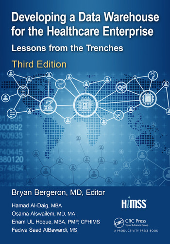 Developing a Data Warehouse for the Healthcare Enterprise Lessons from the Trenches, Third Edition book cover