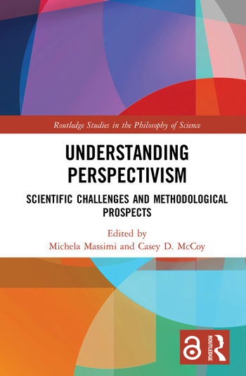 Understanding Perspectivism (Open Access) Scientific Challenges and Methodological Prospects book cover