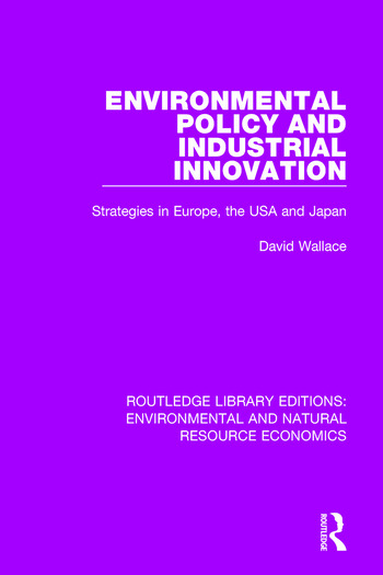 Environmental Policy and Industrial Innovation Strategies in Europe, the USA and Japan book cover