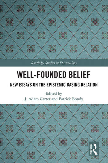 Well-Founded Belief New Essays on the Epistemic Basing Relation book cover