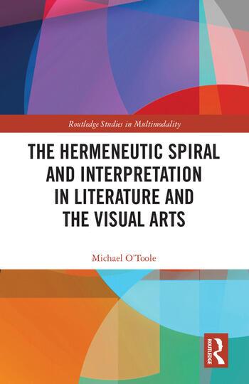 The Hermeneutic Spiral and Interpretation in Literature and the Visual Arts book cover