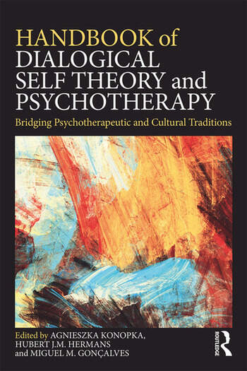 Handbook of Dialogical Self Theory and Psychotherapy Bridging Psychotherapeutic and Cultural Traditions book cover