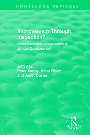 Improvement Through Inspection? Complementary Approaches to School Development book cover