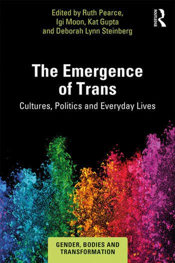 The Emergence of Trans Cultures, Politics and Everyday Lives book cover