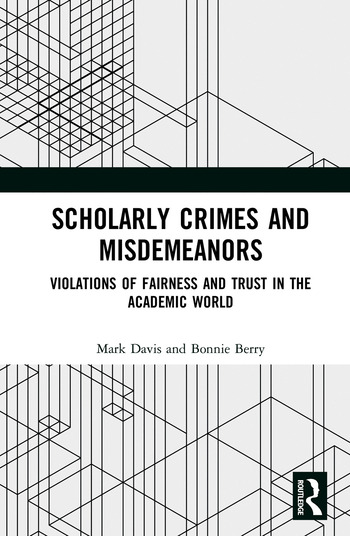 Scholarly Crimes and Misdemeanors Violations of Fairness and Trust in the Academic World book cover