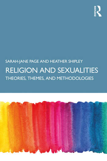 Religions and Sexualities Theories, Themes and Methodologies book cover