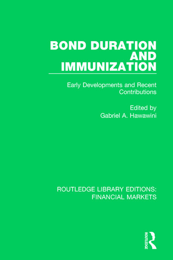 Bond Duration and Immunization Early Developments and Recent Contributions book cover