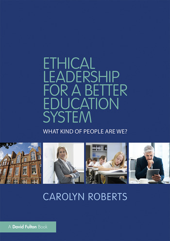 Ethical Leadership for a Better Education System What Kind of People Are We? book cover