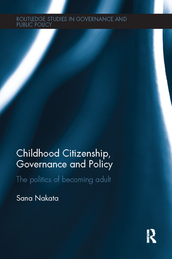 Childhood Citizenship, Governance and Policy The politics of becoming adult book cover