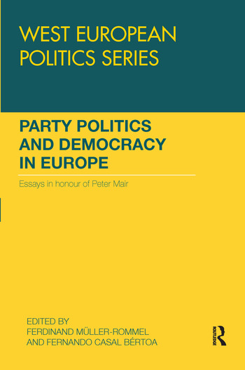 Party Politics and Democracy in Europe Essays in honour of Peter Mair book cover