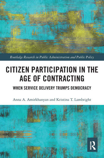 Citizen Participation in the Age of Contracting When Service Delivery Trumps Democracy book cover