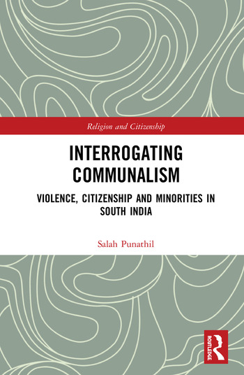 Interrogating Communalism Violence, Citizenship and Minorities in South India book cover