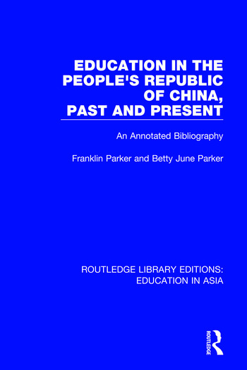 Education in the People's Republic of China, Past and Present An Annotated Bibliography book cover