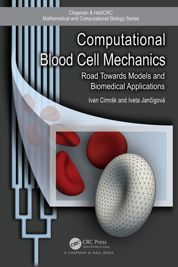 Computational Blood Cell Mechanics Road Towards Models and Biomedical Applications book cover