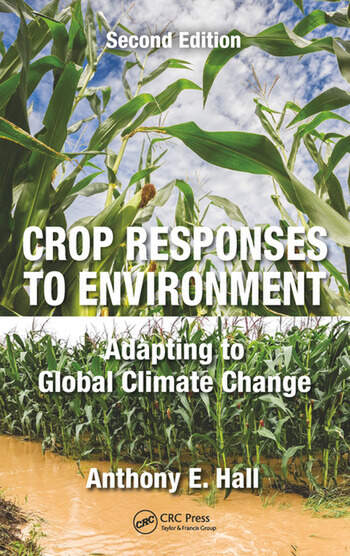 Crop Responses to Environment Adapting to Global Climate Change, Second Edition book cover