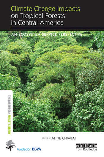 Climate Change Impacts on Tropical Forests in Central America An ecosystem service perspective book cover