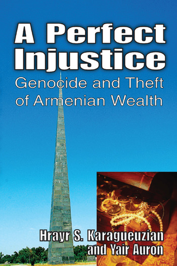 A Perfect Injustice Genocide and Theft of Armenian Wealth book cover