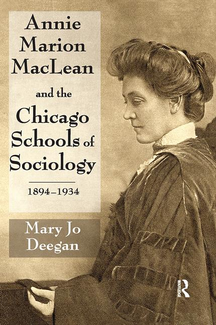 Annie Marion MacLean and the Chicago Schools of Sociology, 1894-1934 book cover