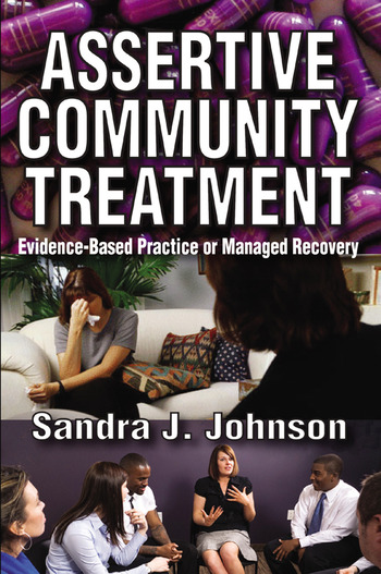 Assertive Community Treatment Evidence-based Practice or Managed Recovery book cover