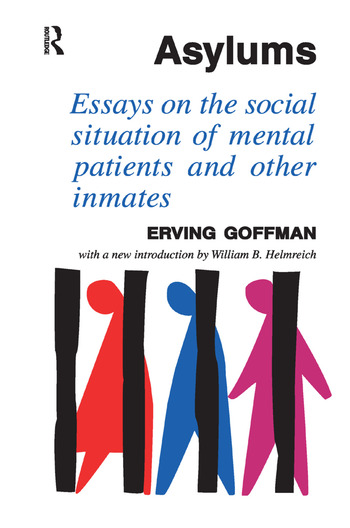 Asylums Essays on the Social Situation of Mental Patients and Other Inmates book cover