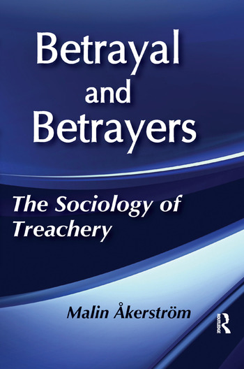 Betrayal and Betrayers The Sociology of Treachery book cover