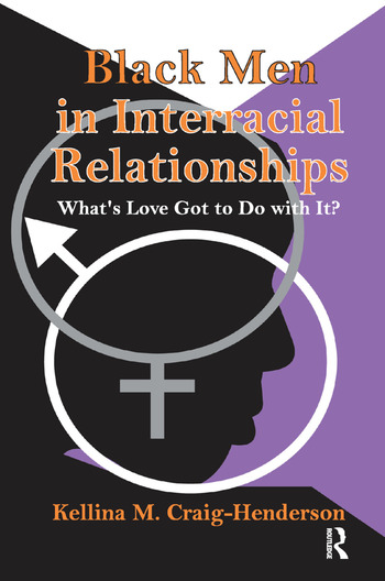 Black Men in Interracial Relationships What's Love Got to Do with It? book cover
