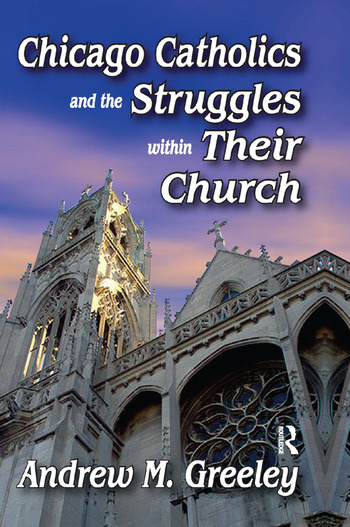 Chicago Catholics and the Struggles within Their Church book cover