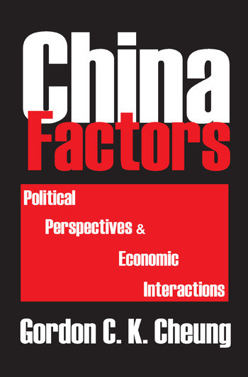 China Factors Political Perspectives and Economic Interactions book cover