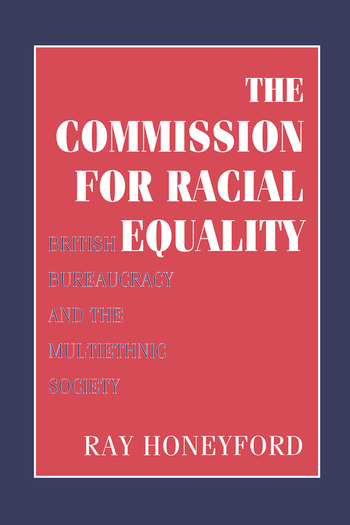 Commission for Racial Equality British Bureaucracy and the Multiethnic Society book cover