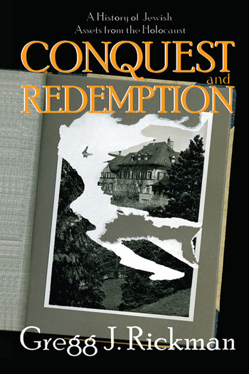 Conquest and Redemption A History of Jewish Assets from the Holocaust book cover