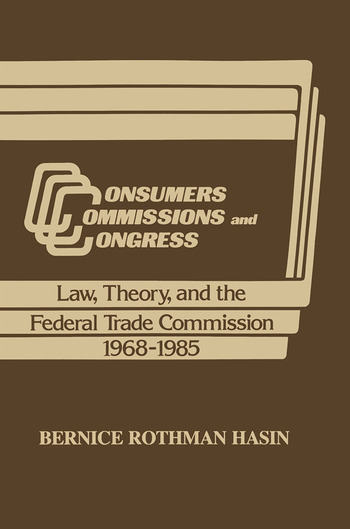 Consumers, Commissions, and Congress Law, Theory and the Federal Trade Commission, 1968-85 book cover