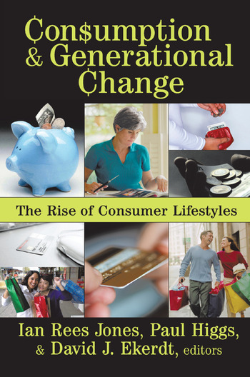 Consumption and Generational Change The Rise of Consumer Lifestyles book cover
