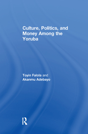 Culture, Politics, and Money Among the Yoruba book cover