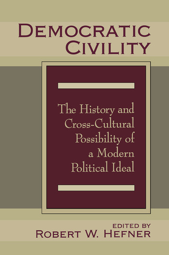 Democratic Civility The History and Cross Cultural Possibility of a Modern Political Ideal book cover