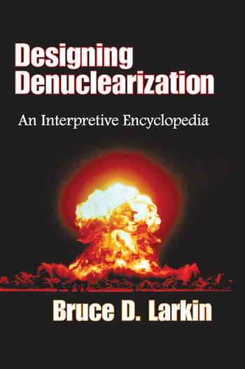 Designing Denuclearization An Interpretive Encyclopedia book cover