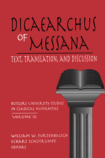 Dicaearchus of Messana Text, Translation and Discussion book cover