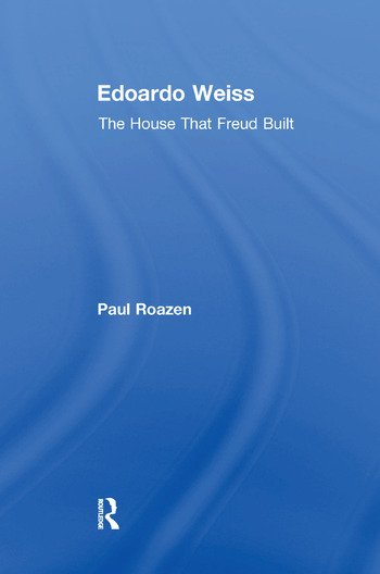 Edoardo Weiss The House That Freud Built book cover