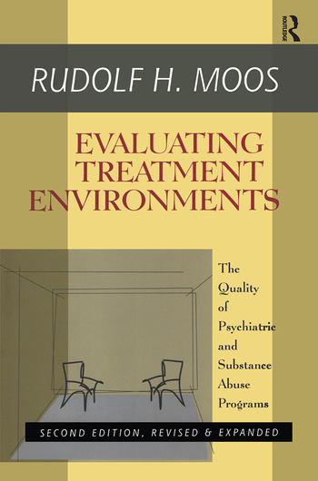 Evaluating Treatment Environments The Quality of Psychiatric and Substance Abuse Programs book cover