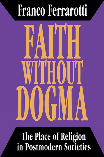 Faith without Dogma Place of Religion in Postmodern Societies book cover