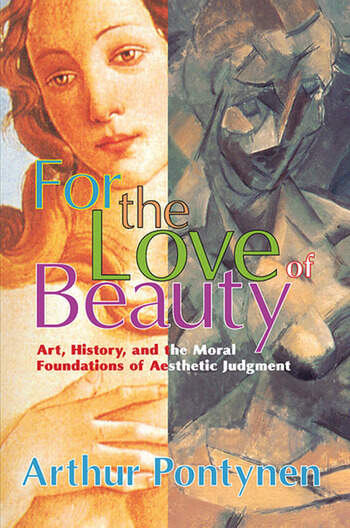 For the Love of Beauty Art History and the Moral Foundations of Aesthetic Judgment book cover