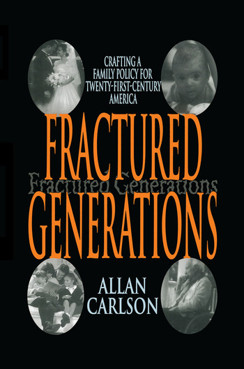 Fractured Generations Crafting a Family Policy for Twenty-first Century America book cover