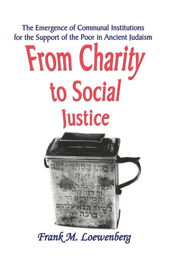 From Charity to Social Justice The Emergence of Communal Institutions for the Support of the Poor in Ancient Judaism book cover